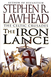 The Iron Lance (The Celtic Crusades #1)