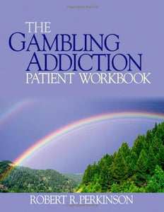 The Gambling Addiction Patient Workbook