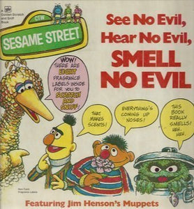 Sesame Street See No Evil, Hear No Evil, Smell No Evil Featuring Jim Henson'S Muppets (A Golden Fragrance Book)