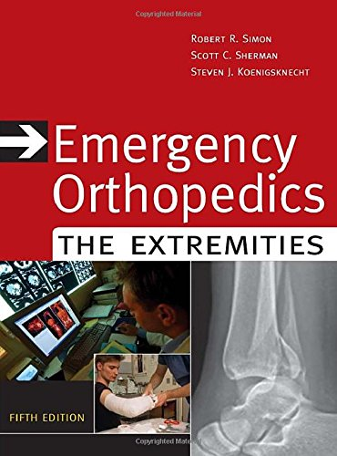 Emergency Orthopedics: The Extremities (Emergency Orthopedics: The Extremities (Simon))