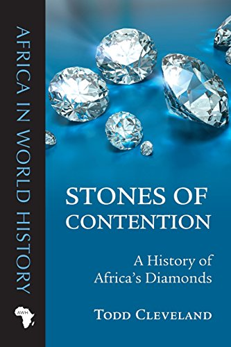 Stones Of Contention: A History Of Africas Diamonds (Africa In World History)