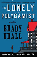 Load image into Gallery viewer, The Lonely Polygamist: A Novel