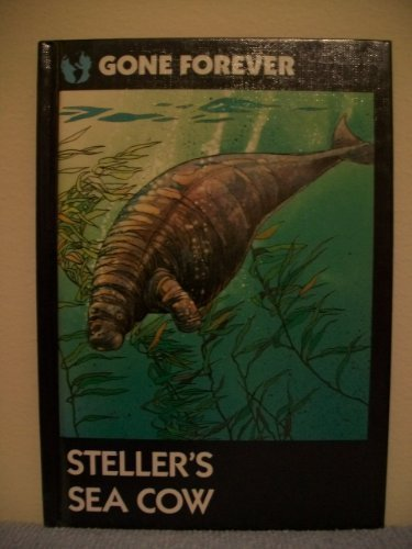 Steller'S Sea Cow (Gone Forever Series)