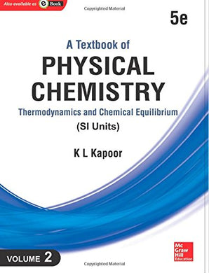 A Textbook Of Physical Chemistry:: Thermodynamics And Chemical Equilibrium (Si Unit), Vol. 2, 5E (Volume 2)