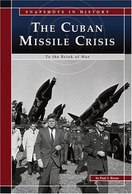 The Cuban Missile Crisis: To The Brink Of War (Snapshots In History)
