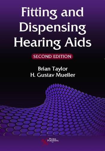 Fitting And Dispensing Hearing Aids, Second Edition
