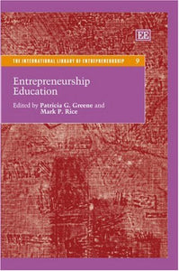 Entrepreneurship Education (International Library Of Entrepreneurship)