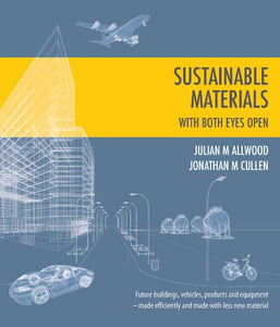 Sustainable Materials - With Both Eyes Open (Without The Hot Air)
