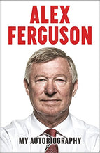 Load image into Gallery viewer, Alex Ferguson: My Autobiography