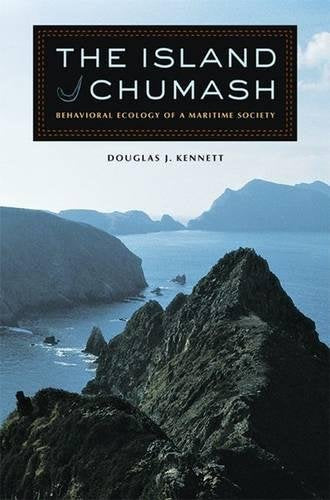 The Island Chumash: Behavioral Ecology Of A Maritime Society
