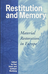 Restitution And Memory: Material Restoration In Europe