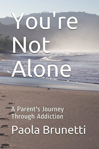 You'Re Not Alone: A Parent'S Journey Through Addiction