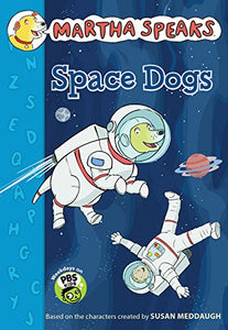 Martha Speaks: Space Dogs Chapter Book
