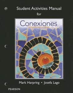 Student Activities Manual For Conexiones: Comunicacion Y Cultura