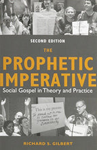 Load image into Gallery viewer, The Prophetic Imperative: Social Gospel In Theory And Practice