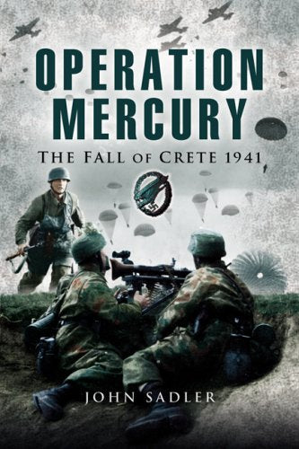 Operation Mercury: The Fall Of Crete 1941