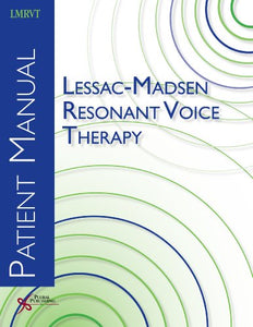 Lessac-Madsen Resonant Voice Therapy: Patient Manual