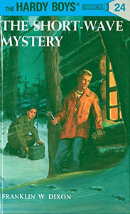 The Short-Wave Mystery (Hardy Boys, Book 24)