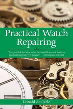 Load image into Gallery viewer, Practical Watch Repairing