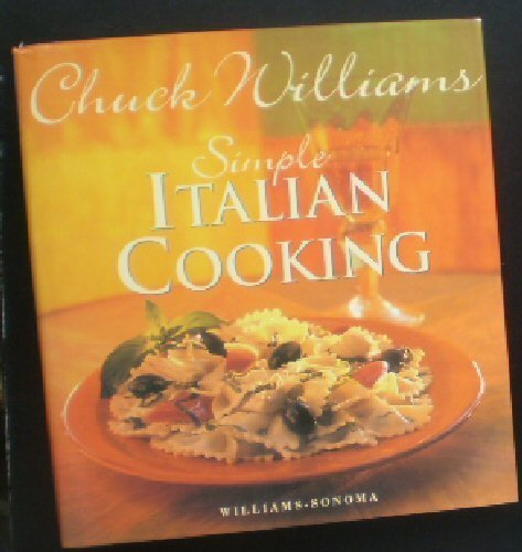 Simple Italian Cooking (Chuck Williams Collection)