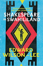 Load image into Gallery viewer, Shakespeare In Swahililand: Adventures With The Ever-Living Poet
