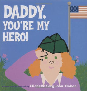 Daddy, You'Re My Hero!
