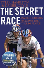 Load image into Gallery viewer, The Secret Race: Inside The Hidden World Of The Tour De France: Doping, Cover-Ups, And Winning At All Costs