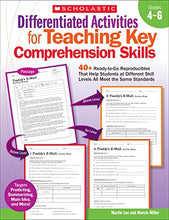 Load image into Gallery viewer, Differentiated Activities For Teaching Key Comprehension Skills: Grades 46: 40+ Ready-To-Go Reproducibles That Help Students At Different Skill Levels All Meet The Same Standards