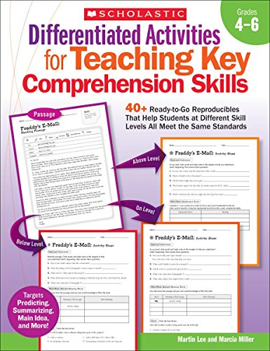 Differentiated Activities For Teaching Key Comprehension Skills: Grades 46: 40+ Ready-To-Go Reproducibles That Help Students At Different Skill Levels All Meet The Same Standards