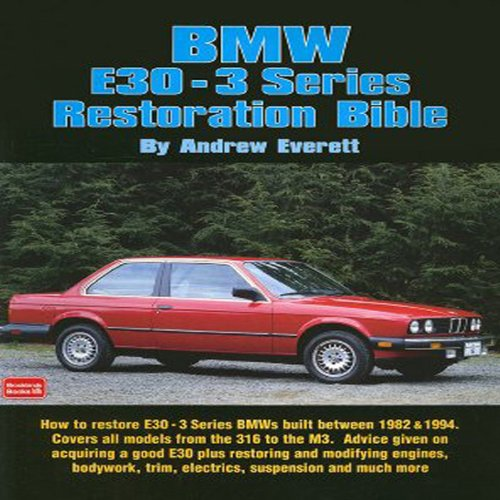 Bmw E30-3 Series Restoration Bible (Brooklands Books)