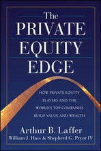 Load image into Gallery viewer, The Private Equity Edge: How Private Equity Players And The World'S Top Companies Build Value And Wealth
