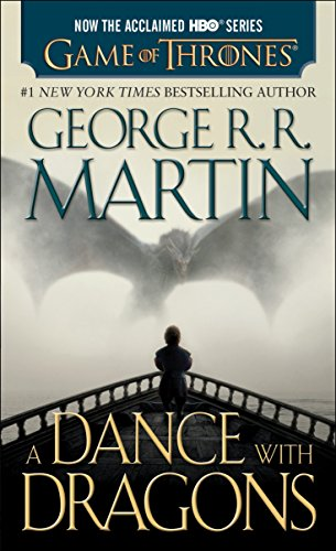 A Dance With Dragons (Hbo Tie-In Edition): A Song Of Ice And Fire: Book Five: A Novel