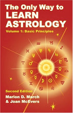 Load image into Gallery viewer, The Only Way To Learn Astrology, Volume 1, Second Edition