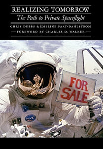 Realizing Tomorrow: The Path To Private Spaceflight (Outward Odyssey: A People'S History Of Spaceflight)