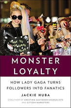 Load image into Gallery viewer, Monster Loyalty: How Lady Gaga Turns Followers Into Fanatics