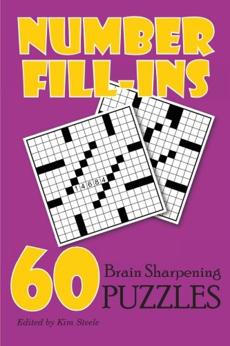 Number Fill-Ins: 60 Brain Sharpening Puzzles