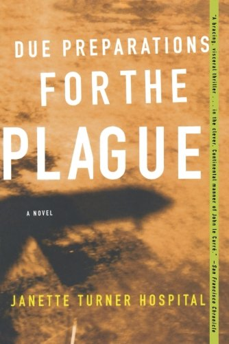 Due Preparations For The Plague: A Novel