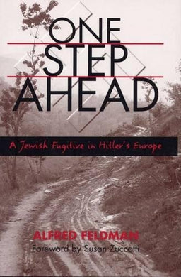 One Step Ahead: A Jewish Fugitive In Hitler'S Europe