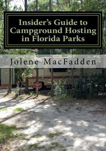 Insider'S Guide To Campground Hosting In Florida Parks: Free Campsites For Volunteers