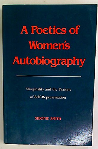 A Poetics Of Women'S Autobiography: Marginality And The Fictions Of Self-Representation (A Midland Book)