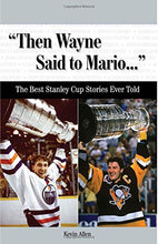 Load image into Gallery viewer, Then Wayne Said To Mario.: The Best Stanley Cup Stories Ever Told (Best Sports Stories Ever Told)