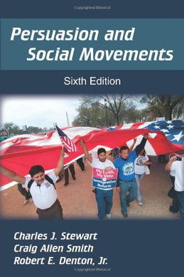 Persuasion And Social Movements, Sixth Edition