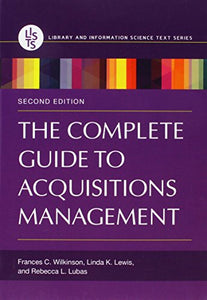 The Complete Guide To Acquisitions Management, 2Nd Edition (Library And Information Science Text Series)