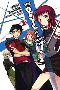The Devil Is A Part-Timer, Vol. 1 - Light Novel