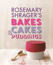 Load image into Gallery viewer, Rosemary Shrager'S Bakes, Cakes & Puddings
