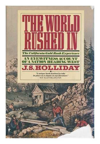 The World Rushed In: The California Gold Rush Experience