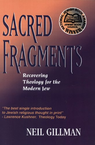 Sacred Fragments: Recovering Theology For The Modern Jew