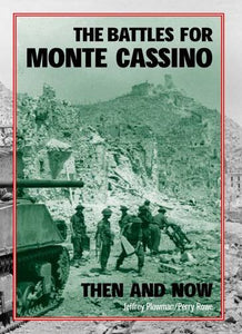 The Battles For Monte Cassino Then And Now