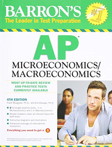 Barron'S Ap Microeconomics/Macroeconomics, 4Th Edition (Barron'S Study Guides)