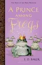 Load image into Gallery viewer, A Prince Among Frogs (Tales Of The Frog Princess)